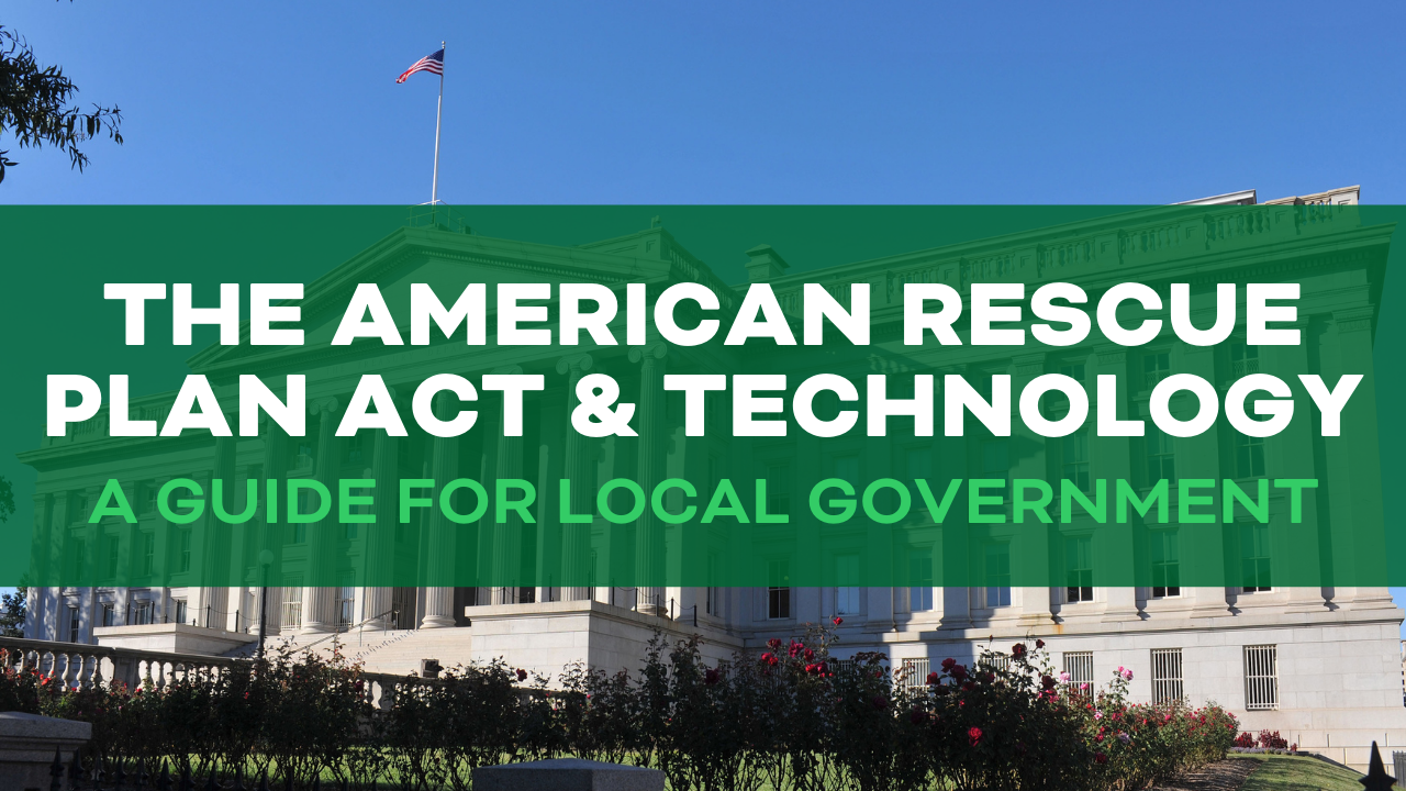 The American Rescue PlanActand Technology: A Guide for Local Government