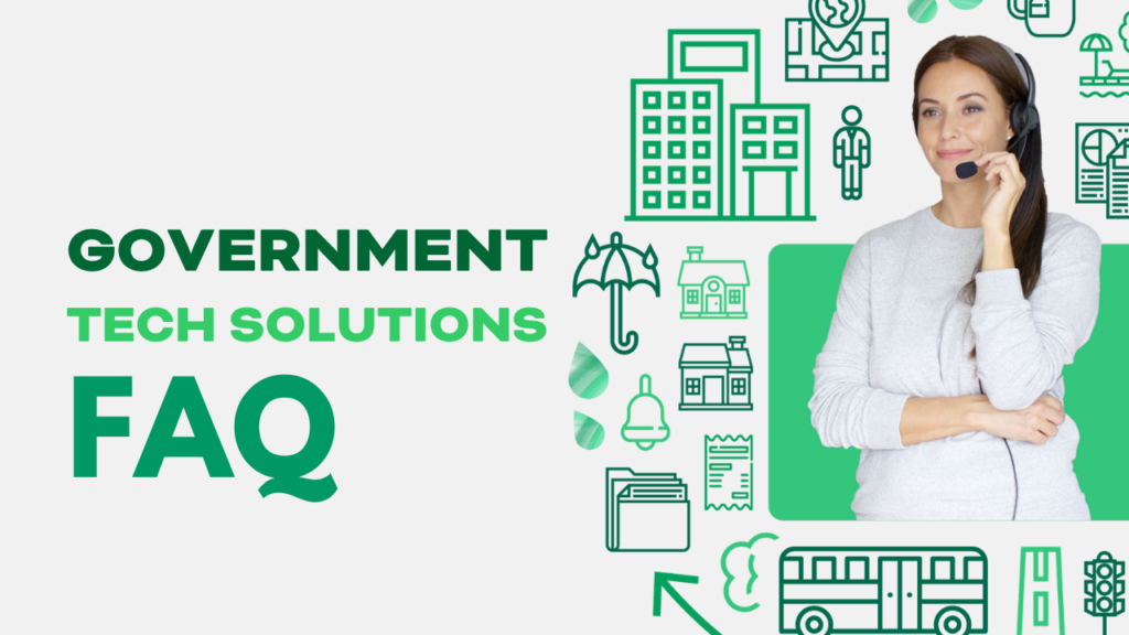 Frequently Asked Questions About Government Tech Solutions (FAQ)