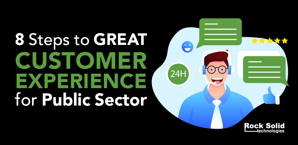8 Steps To Great Customer Experience For Public Sector