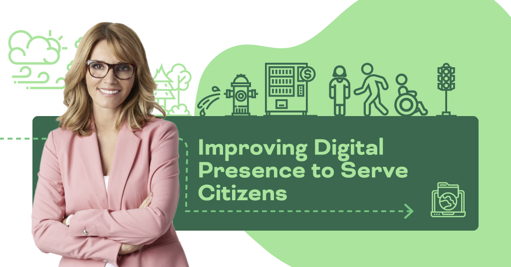 Improving Digital Presence to Serve Citizens