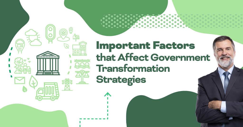 Important Factors that Affect a Government's Transformation Strategy