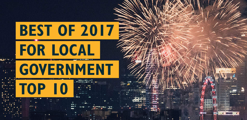 The Best of 2017 For Local Government: Top 10 Favorites