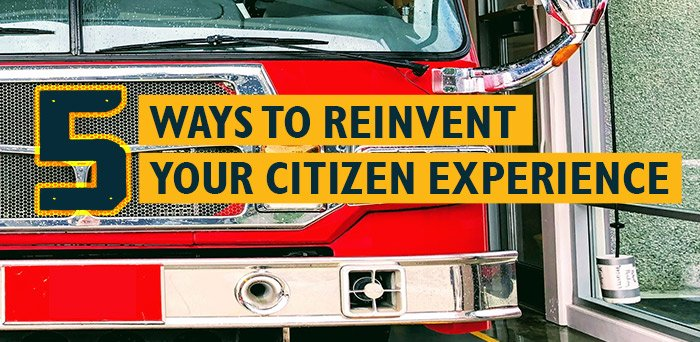5 Ways to Reinvent Your Citizen Experience featured image