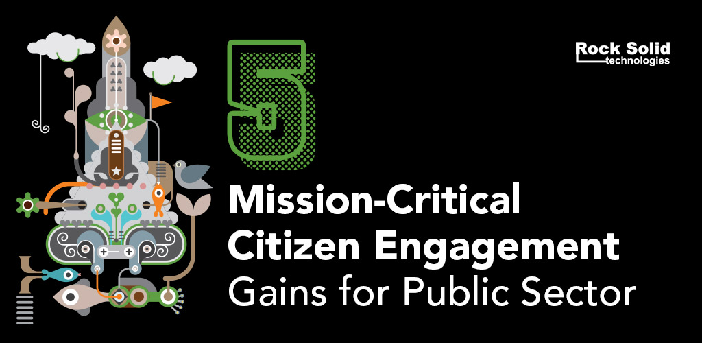 5 Mission-Critical Citizen Engagement Gains for Public Sector