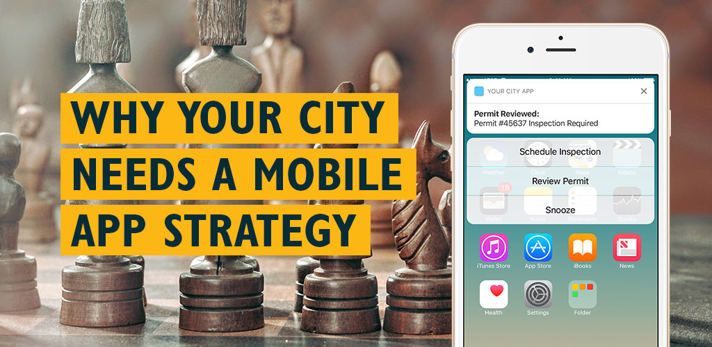 The Best Apps for Cities Begin With a Mobile Strategy