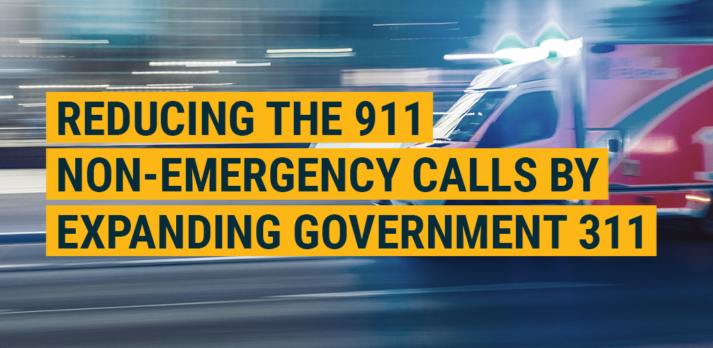 Reducing the 911 Non-Emergency Calls By Expanding Government 311 Capabilities
