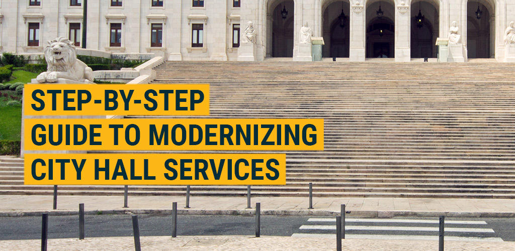 Step-by-Step Guide to Modernizing City Hall Services featured image